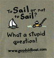 Sail Or Not t-shirt
